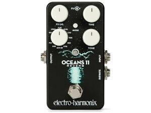 【即納可能】Electro-Harmonix Oceans 11(新品)【送料無料】【国内正規流通品】
