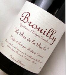 【フレデリック コサール】 ブルイィ ル バ ド ラ ロッシュ [2004]Brouilly Le Bas de la ...