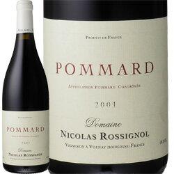 【ニコラ・ロシニョール】 ポマール [2001] 750ml・赤【Nicolas Rossignol】Pommard