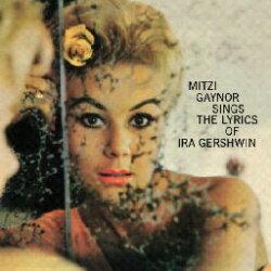 MITZI GAYNOR ミッチ・ゲイナー / SINGS THE LYRICS OF IRA GERSHWIN 180g重量限定盤 LPTIME RECORDS【KK9N0D18P】