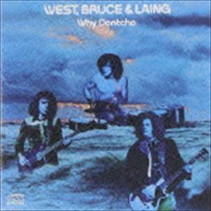 ウェスト、ブルース&レイング / ホワイ・ドンチャ [CD]