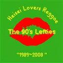 The 90's Lefties / 平成ラヴァーズレゲエ [CD]