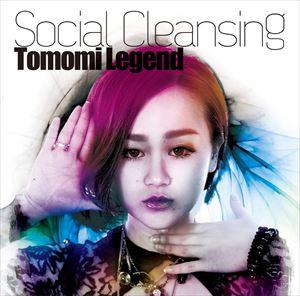 Tomomi Legend / Social Cleansing [CD]