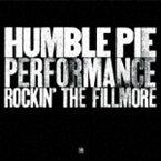 ハンブル・パイ / パフォーマンス〜ロッキン・ザ・フィルモア(完全生産限定盤/SHM-CD) [CD]