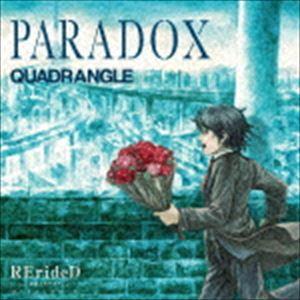 QUADRANGLE / TVアニメ「RErideD-刻越えのデリダ-」オープニングテーマ::PARADOX [CD]画像