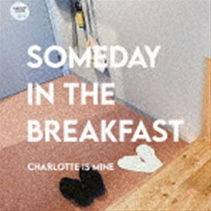 邦楽, ロック・ポップス Charlotte is Mine SOMEDAY IN THE BREAKFAST CD