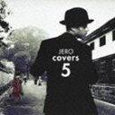 ジェロ / カバーズ5 [CD]