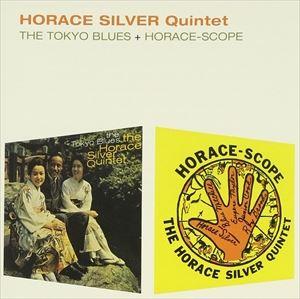輸入盤 HORACE SILVER / TOKYO BLUES + HORACE-SCOPE [CD]