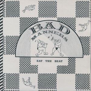 バッド・マナーズ / EAT THE BEAT [CD]