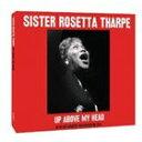 輸入盤 SISTER ROSETTA THARPE / UP ABOVE MY HEAD [2CD] - ぐるぐる王国FS 楽天市場店