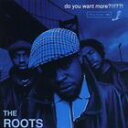 The Roots|Do You Want More?!!!??!の商品画像