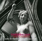 ジョン・ディ・マルティーノ・ロマンティック・ジャズ・トリオ / フォービドゥン・ラブ〜マドンナに捧ぐ [CD]
