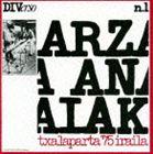 アルツェ・アナイアク / チャラパルラ 1975年9月〜バスクの響き [CD]