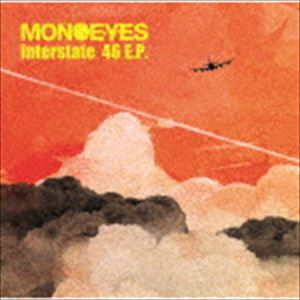 MONOEYES / Interstate 46 E.P. [CD]