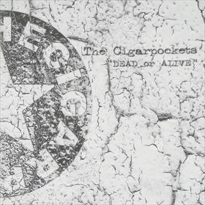The Cigarpockets / DEAD or ALIVE [CD]