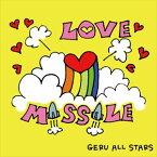 GERU ALL STARS / LOVE MISSILE [CD]