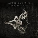 Avril Lavigne アヴリル・ラヴィーン / Head Above Water ヘッド・アバーヴ・ウォーター 輸入盤【メール便送料無料】