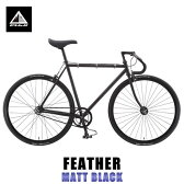 フジ FUJI 正規販売店 2015 自転車 FEATHER (SINGLE SPEED) MATT BLACK