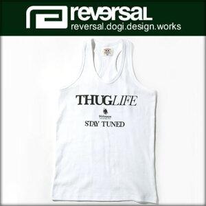 リバーサル REVERSAL 正規販売店 メンズ タンクトップ THUG LIF…