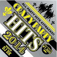 《送料無料/MIXCD/MKDR0004》CRAZY PARTY HITS mixed by DJ DX《洋楽 MixCD/洋楽 CD》《メーカー直送/正規品》