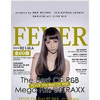 《送料無料/MIXCD/MKDR0006》FEVER -THE BEST OF R&B MEGA HITS TRAXXX mixed by DJ LALA《洋楽 MixCD/洋楽 CD》《メーカー直送/正規品》