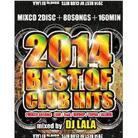 《送料無料/MIXCD/MKDR0009》2014 BEST OF CLUB HITS mixed by DJ LALA《洋楽 MixCD/洋楽 CD》《メーカー直送/正規品》bpm store . ビーピーエムストア