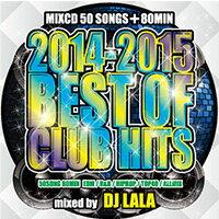 《送料無料/MIXCD/MKDR0011》2014-2015 BEST OF CLUB HITS by DJ LALA《洋楽 MixCD/洋楽 CD》《メーカー直送/正規品》 bpm store . ビーピーエムストア