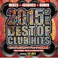 《送料無料/MIXCD/MKDR0015》2015 BEST OF CLUB HITS -1st half- mixed by DJ LALA《洋楽 MixCD/洋楽 CD》《メーカー直送/正規品》 bp store . ビーピーエムストア