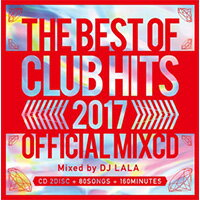 《送料無料/MIXCD/MKDR0034》2017 BEST OF CLUB HITS OFFICIAL MIXCD《洋楽 MixCD/洋楽 CD》《メーカー直送/正規品》bpm store . ビーピーエムストア洋楽CD