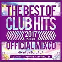 《送料無料/MIXCD/MKDR0038》2017 BEST OF CLUB HITS OFFICIAL MIXCD -1st half- mixed by DJ LALA 《洋楽 MixCD /洋楽 CD》《メーカー直送/正規品》