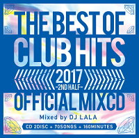 《送料無料/MIXCD/MKDR-0043》2017THEBESTOFCLUBHITS2NDHALF-OFFICIALMIXCD-《洋楽MixCD/洋楽CD》《メーカー直送/正規品》