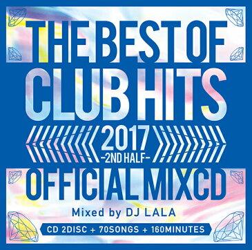 《送料無料/MIXCD/MKDR-0043》2017 THE BEST OF CLUB HITS 2ND HALF -OFFICIAL MIXCD-《洋楽 MixCD /洋楽 CD》《メーカー直送/正規品》