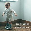 【全3色】MARLMARL マールマール:ショートパンツ leaves[ラッピング.のし.メッセージ無料]ショーツ/...