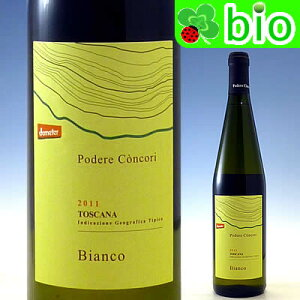 ビオワイン:自然派IGT トスカーナ・ビアンコ[2011]ポデーレ・コンコリ Toscana Bianco Podere ...