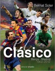 """クラシコ写真集 """"El Clasico Barca-Madrid 1902-2012""""【リーガエスパニョーラ/FCバルセロナ/BAR..."""