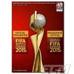 【SALE30%OFF】【国内未発売】FIFA 女子ワールドカップ 2015 オフィシャルプログラム【FIFA公式ライセンス/サッカー/なでしこジャパン/World Cup/日本代表】★ネコポス対応可能
