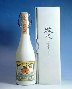 2017年度版牧之(ぼくし)大吟醸生詰原酒720ml