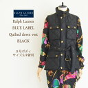 【SALE】【BLUE LABELbyRalphLauren】ラルフローレン キルティングダウンベスト/BLACK【あす楽対応】