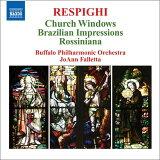 レスピーギ(1879-1936):教会のステンドグラス/ブラジルの印象 他