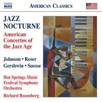 ジャズ・ノクターン〜ジャズ・エイジのアメリカ協奏曲集