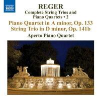 レーガー:弦楽三重奏&ピアノ四重奏曲全集第2集