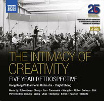 THEINTIMACYOFCREATIVITY‐香港フィルハーモニー管弦楽団とブライト・シェン、5年間の回顧[2CDs]