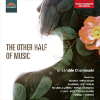 THEOTHERHALFOFMUSIC21世紀の女性作曲家たち10人の作品集