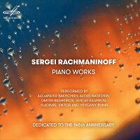 ラフマニノフ生誕145周年記念ピアノ作品集