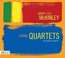 マッキンリー:弦楽四重奏曲集
