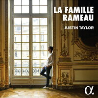 ラモー家と18世紀フランスの鍵盤音楽ジュスタン・テイラー