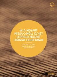 ヴォルフガング・アマデウス・モーツァルト(1756-1791):ミサ曲ハ短調K.427(ウルリヒ・ライジンガーによる最新校訂版)レオポルト・モーツァルト(1719-1787):聖母マリアの祝日のための連祷(リタニア)(W.A.モーツァルトによる改稿版)