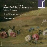 タルティーニ&ヴェラチーニ:ヴァイオリン・ソナタ集