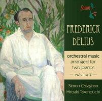 ディーリアス:2台ピアノ編曲による管弦楽作品集第2集