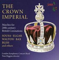 クラウン・インペリアル20世紀英国戴冠式のための行進曲集